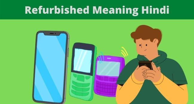 Refurbished Meaning Hindi